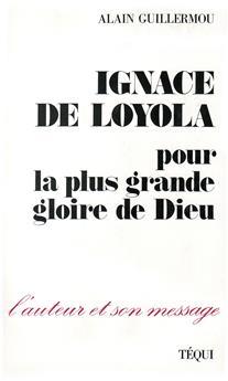 Ignace de Loyola, pour la plus grande gloire de Dieu