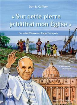 « Sur cette pierre je bâtirai mon Église »