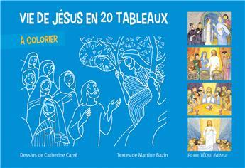 Vie de Jésus en 20 tableaux à colorier