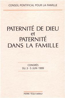 Paternité de Dieu et paternité dans la famille