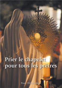 Prier le chapelet pour tous les prêtres