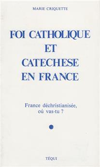 Foi catholique et catéchèse en France