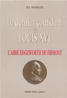 Le dernier confident de Louis XVI