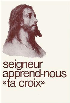 Seigneur, apprends-nous « ta croix »