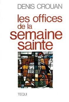 Les offices de la Semaine Sainte