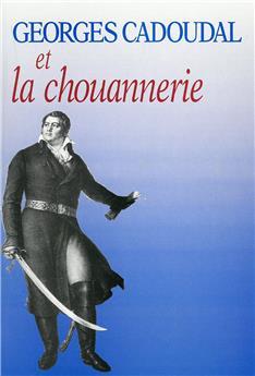 Georges Cadoudal et la chouannerie