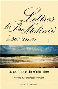 Lettres du Père Molinié à ses amis - Tome I
