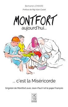 Montfort aujourd'hui... c'est la Miséricorde