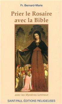 Prier le Rosaire avec la Bible