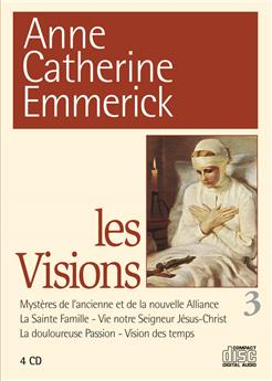 Les Visions d'Anne Catherine Emmerick N° 3 (coffret 4 CD)