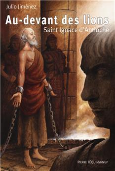 Au-devant des lions - Saint Ignace d'Antioche (PROMO21)