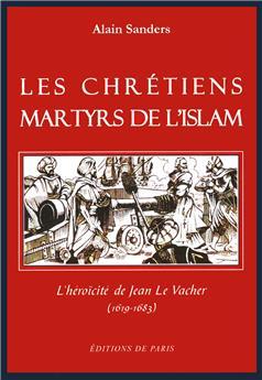 Les chrétiens martyrs de l'islam