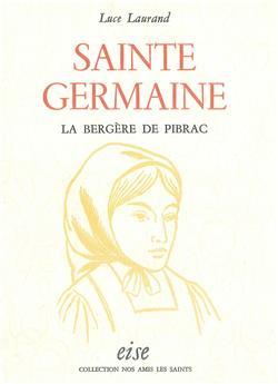 Sainte Germaine, la bergère de Pibrac - relié