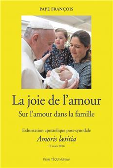 La joie de l'amour : Sur l'amour dans la famille