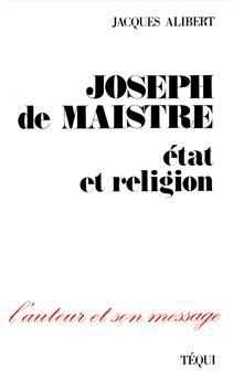 Joseph de Maistre, état et religion