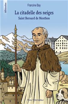 La citadelle des neiges - Saint Bernard de Menthon