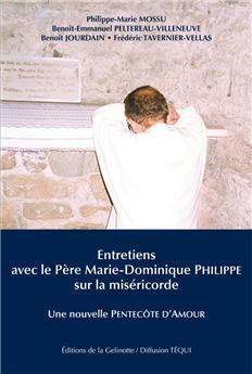 Entretiens avec le Père Marie-Dominique Philippe sur la miséricorde