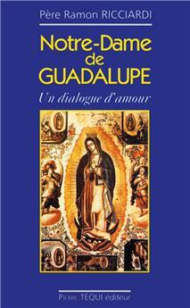 Notre-Dame de Guadalupe : un dialogue d'amour