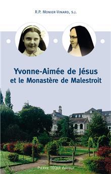 Yvonne Aimée de Jésus et le monastère de Malestroit