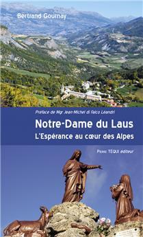 Notre-Dame du Laus, l'Espérance au cœur des Alpes