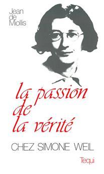 La passion de la vérité chez Simone Weil