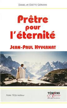 Prêtre pour l'éternité - Jean-Paul Hyvernat