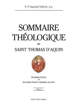 Sommaire théologique de saint Thomas d'Aquin - Tome I