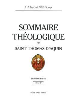 Sommaire théologique de saint Thomas d'Aquin - Tome III