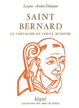 Saint Bernard, le chevalier en coule blanche