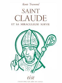 Saint Claude et sa miraculeuse survie