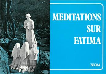 Méditations sur Fatima