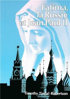 Fatima, la Russie et Jean-Paul II