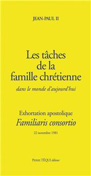 Les tâches de la famille chrétienne dans le monde d'aujourd'hui