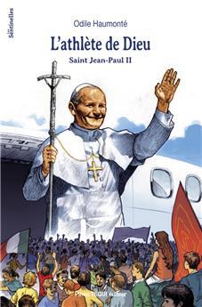 L'athlète de Dieu, saint Jean-Paul II
