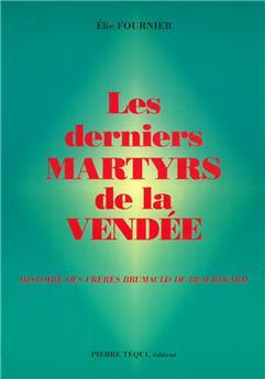 Les derniers martyrs de la Vendée