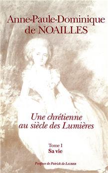 Anne-Paule-Dominique de Noailles - Tome I