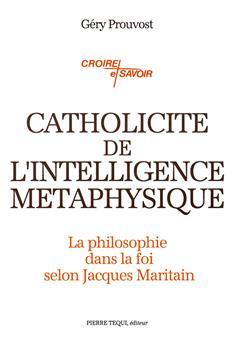 Catholicité de l'intelligence métaphysique