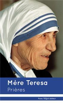 Mère Teresa : Prières (nouvelle édition)