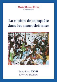 La notion de conquête dans les monothéismes - Studia Arabica XXVII