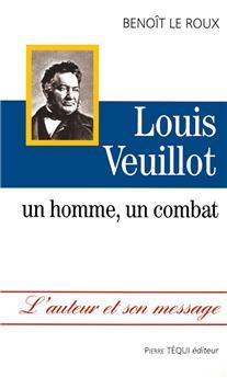 Louis Veuillot, un homme, un combat