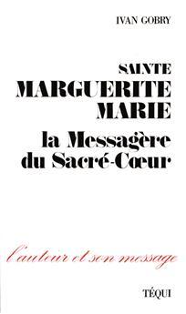 Sainte Marguerite-Marie, la messagère du Sacré-Cœur