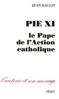 Pie XI, le pape de l'Action catholique