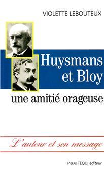Huysmans et Bloy, une amitié orageuse