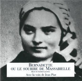 Bernadette ou le sourire de Massabielle (CD)
