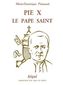 Pie X, le pape saint