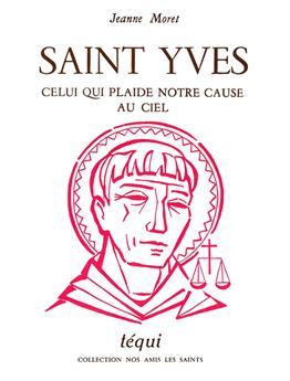 Saint Yves, celui qui plaide notre cause au Ciel