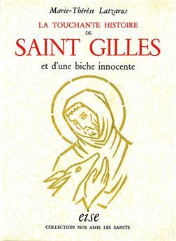 La touchante histoire de saint Gilles et d'une biche innocente - relié