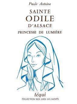 Sainte Odile d'Alsace, princesse de lumière