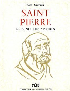 Saint Pierre, le prince des apôtres - relié