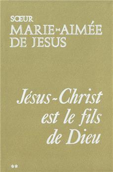 Jésus-Christ est le Fils de Dieu - Tome II
